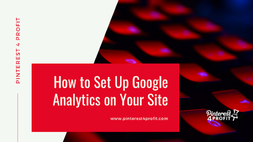 Set Up Google Analytics on Your Site