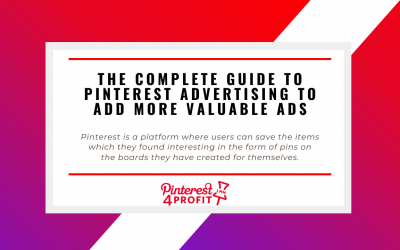 Why Pinterest Advertising? How to add more Valuable Ads
