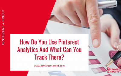 How Do You Use Pinterest Analytics And What Can You Track There?