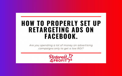 How to Properly Set Up Retargeting  Ads on Facebook.